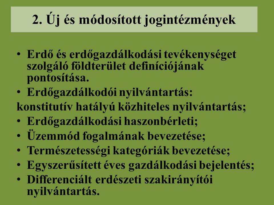 A korábbi Evt. I., III, XII, Fejezeteiben koncepcionális változások II, IV-XI. fejezetekben a korábbi szabályozás pontosítása és kiegészítése Változás