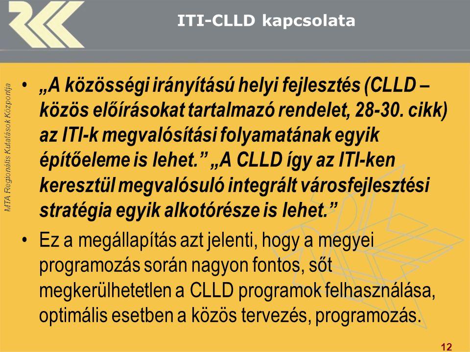 """MTA Regionális Kutatások Központja ITI-CLLD kapcsolata """"A közösségi irányítású helyi fejlesztés (CLLD – közös előírásokat tartalmazó rendelet, 28-30."""