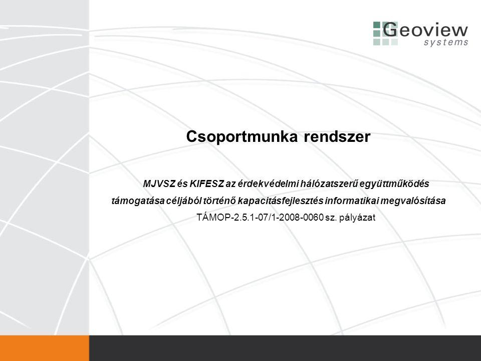 Csoportmunka rendszer MJVSZ és KIFESZ az érdekvédelmi hálózatszerű együttműködés támogatása céljából történő kapacitásfejlesztés informatikai megvalósítása TÁMOP-2.5.1-07/1-2008-0060 sz.