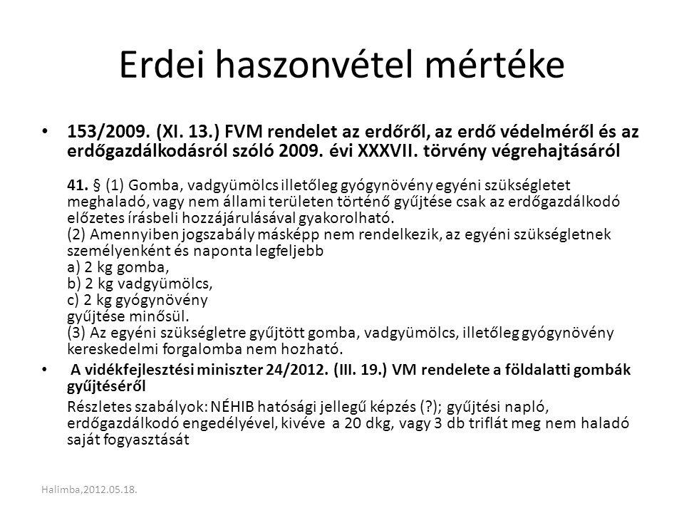Erdei haszonvétel mértéke 153/2009. (XI. 13.) FVM rendelet az erdőről, az erdő védelméről és az erdőgazdálkodásról szóló 2009. évi XXXVII. törvény vég