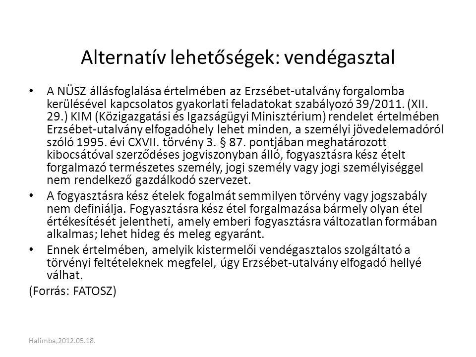 Alternatív lehetőségek: vendégasztal A NÜSZ állásfoglalása értelmében az Erzsébet-utalvány forgalomba kerülésével kapcsolatos gyakorlati feladatokat szabályozó 39/2011.