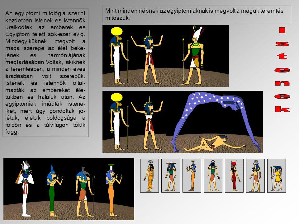 Az egyiptomi mitológia szerint kezdetben istenek és istennők uralkodtak az emberek és Egyiptom felett sok-ezer évig. Mindegyiküknek megvolt a maga sze