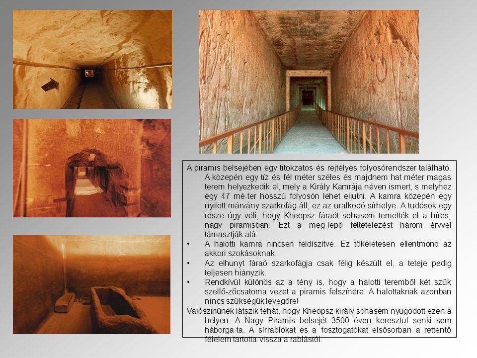 A piramis belsejében egy titokzatos és rejtélyes folyosórendszer található. A közepén egy tíz és fél méter széles és majdnem hat méter magas terem hel