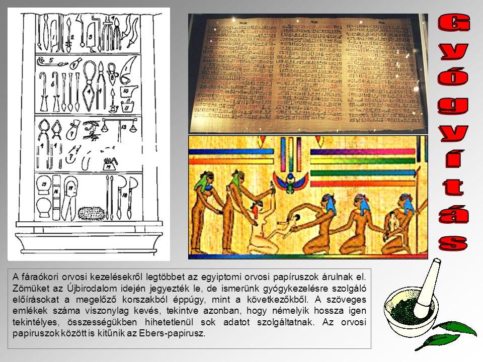 A fáraókori orvosi kezelésekről legtöbbet az egyiptomi orvosi papíruszok árulnak el. Zömüket az Újbirodalom idején jegyezték le, de ismerünk gyógykeze
