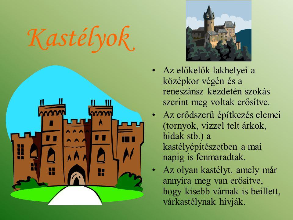 Kastélyok A vár védelmi célból emelt erődítmény, megerősített épület vagy épületcsoport.