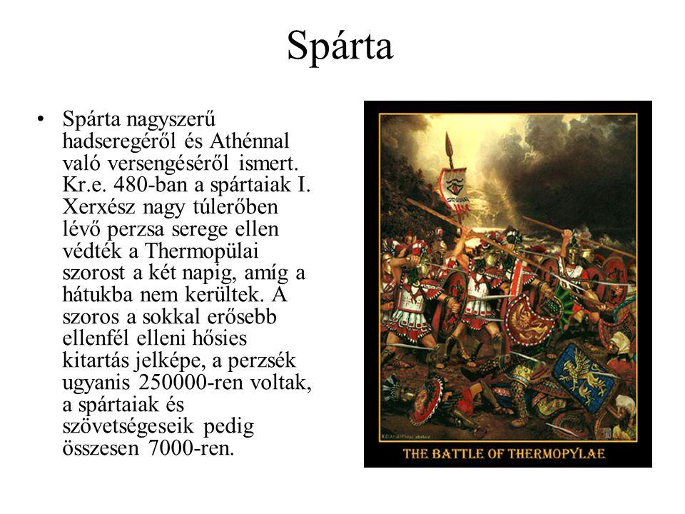 Spárta Spárta nagyszerű hadseregéről és Athénnal való versengéséről ismert. Kr.e. 480-ban a spártaiak I. Xerxész nagy túlerőben lévő perzsa serege ell