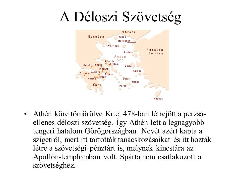 A Déloszi Szövetség Athén köré tömörülve Kr.e. 478-ban létrejött a perzsa- ellenes déloszi szövetség. Így Athén lett a legnagyobb tengeri hatalom Görö