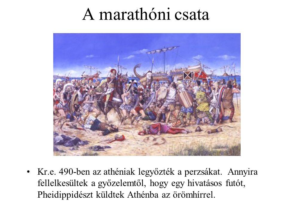 A marathóni csata Kr.e. 490-ben az athéniak legyőzték a perzsákat. Annyira fellelkesültek a győzelemtől, hogy egy hivatásos futót, Pheidippidészt küld