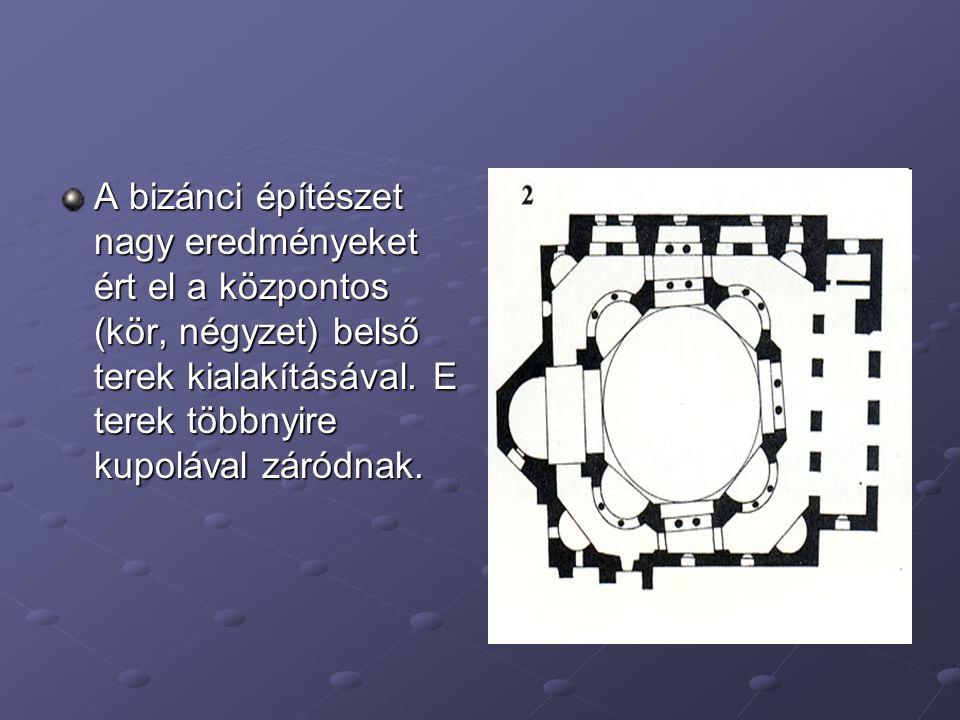 A bizánci építészet nagy eredményeket ért el a központos (kör, négyzet) belső terek kialakításával. E terek többnyire kupolával záródnak.