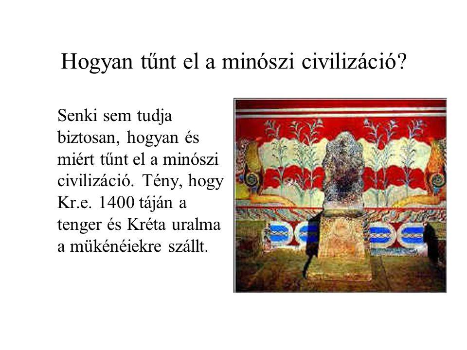 Hogyan tűnt el a minószi civilizáció? Senki sem tudja biztosan, hogyan és miért tűnt el a minószi civilizáció. Tény, hogy Kr.e. 1400 táján a tenger és