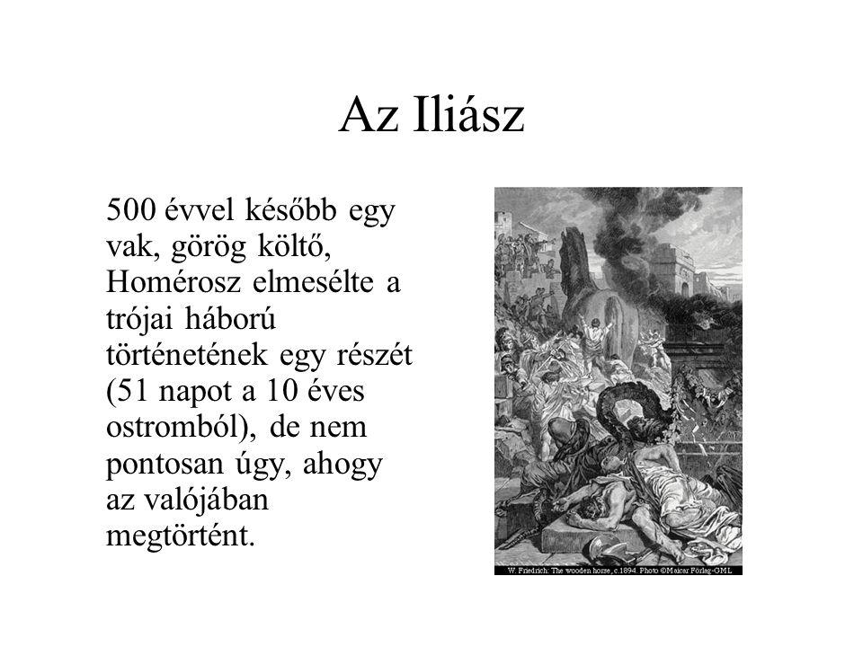 Az Iliász 500 évvel később egy vak, görög költő, Homérosz elmesélte a trójai háború történetének egy részét (51 napot a 10 éves ostromból), de nem pon