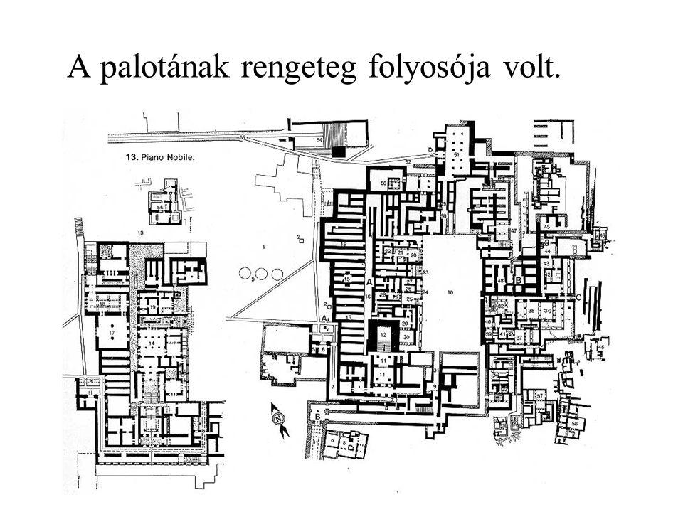 A labirintus A palotának olyan bonyolult volt a folyosórendszere, hogy aki nem ismerte, nagyon nehezen találta meg a kijáratot.