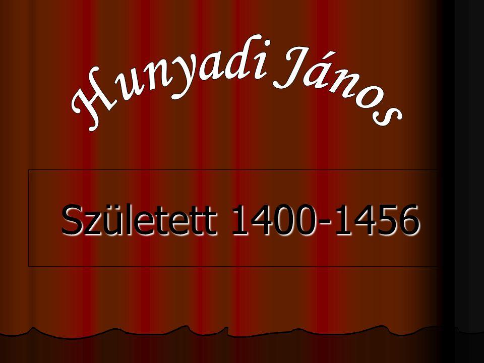 """Hunyadi János Középkori magyar földesúr és hadvezér, a """"nagy törökverő ."""