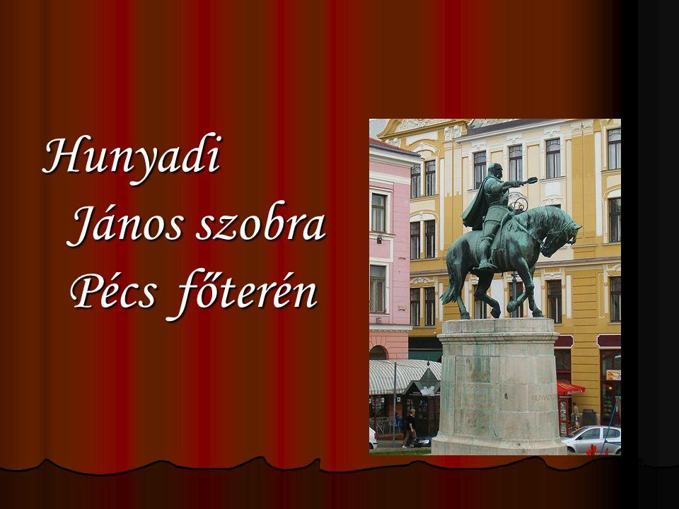 Hunyadi János szobra Pécs főterén