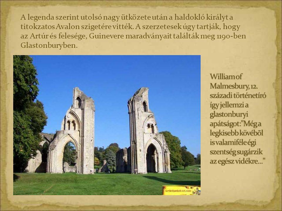 A legenda szerint utolsó nagy ütközete után a haldokló királyt a titokzatos Avalon szigetére vitték. A szerzetesek úgy tartják, hogy az Artúr és feles