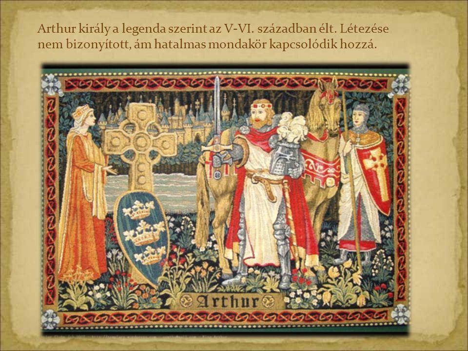 Arthur király a legenda szerint az V-VI. században élt. Létezése nem bizonyított, ám hatalmas mondakör kapcsolódik hozzá.