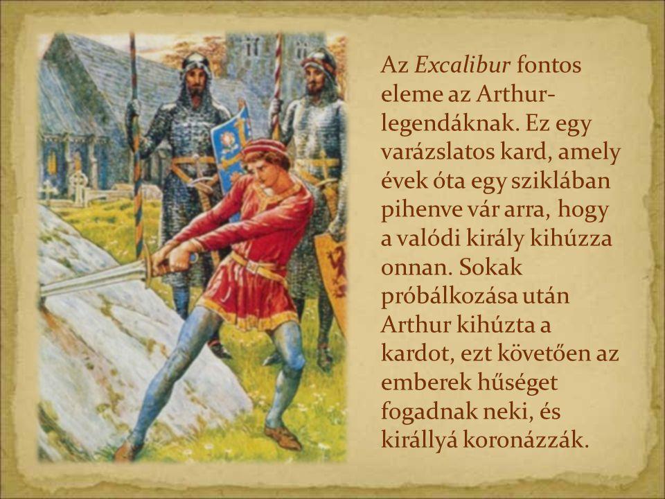 Az Excalibur fontos eleme az Arthur- legendáknak. Ez egy varázslatos kard, amely évek óta egy sziklában pihenve vár arra, hogy a valódi király kihúzza