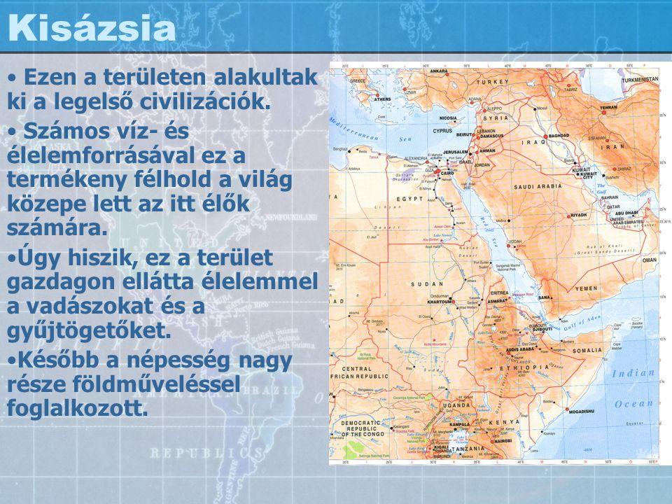 Kisázsia Ezen a területen alakultak ki a legelső civilizációk. Számos víz- és élelemforrásával ez a termékeny félhold a világ közepe lett az itt élők