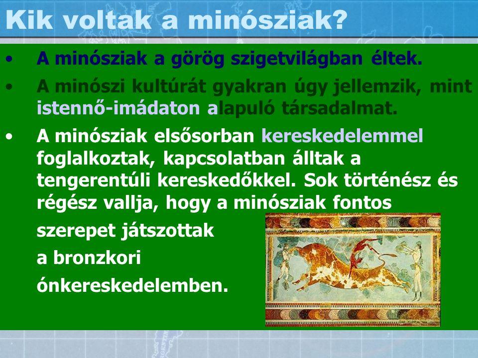 Kik voltak a minósziak? A minósziak a görög szigetvilágban éltek. A minószi kultúrát gyakran úgy jellemzik, mint istennő-imádaton alapuló társadalmat.