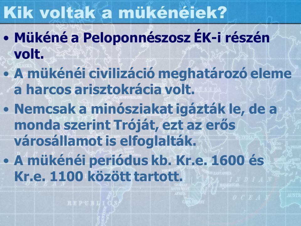 Kik voltak a mükénéiek? Mükéné a Peloponnészosz ÉK-i részén volt. A mükénéi civilizáció meghatározó eleme a harcos arisztokrácia volt. Nemcsak a minós