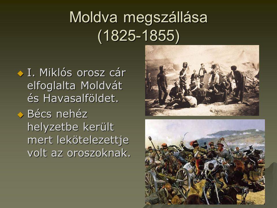 Moldva megszállása (1825-1855)  I.Miklós orosz cár elfoglalta Moldvát és Havasalföldet.