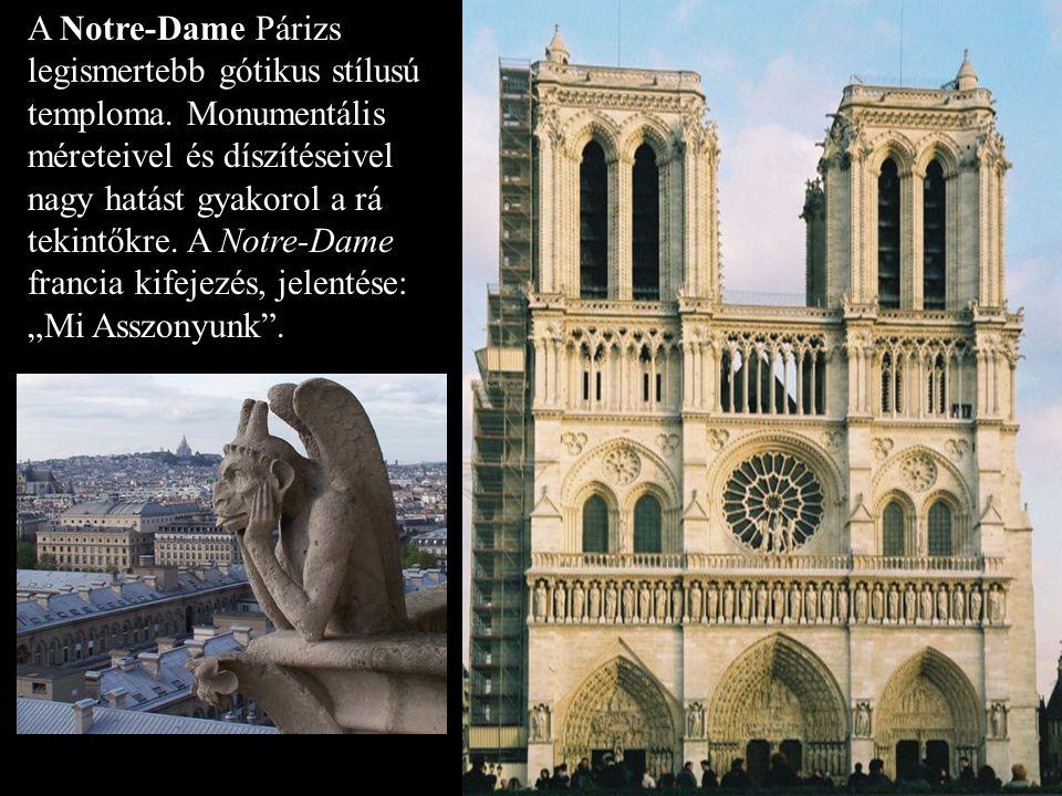 A Notre-Dame Párizs legismertebb gótikus stílusú temploma. Monumentális méreteivel és díszítéseivel nagy hatást gyakorol a rá tekintőkre. A Notre-Dame