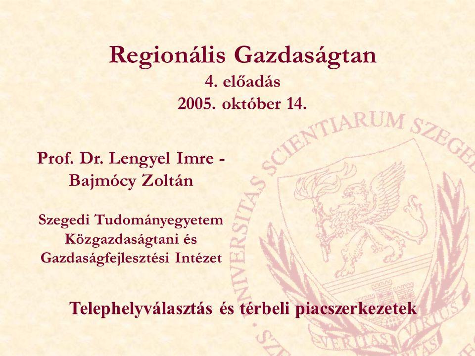 Regionális Gazdaságtan 4.előadás 2005. október 14.