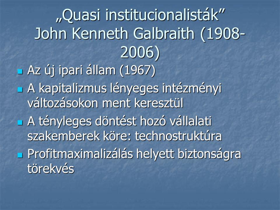 John Kenneth Galbraith Fogyasztói szuverenitás helyett a fogyasztó manipulálása Fogyasztói szuverenitás helyett a fogyasztó manipulálása Oligopóliumok árszabályozása – a műszaki fejlesztés finanszírozása Oligopóliumok árszabályozása – a műszaki fejlesztés finanszírozása A technostruktúrának szüksége van az állami szabályozásra A technostruktúrának szüksége van az állami szabályozásra Az ipari államban elhanyagolt közjavak (egészségügy, oktatás) előállítását a rendszer mellett nem elkötelezett értelmiség fogja kikényszeríteni Az ipari államban elhanyagolt közjavak (egészségügy, oktatás) előállítását a rendszer mellett nem elkötelezett értelmiség fogja kikényszeríteni