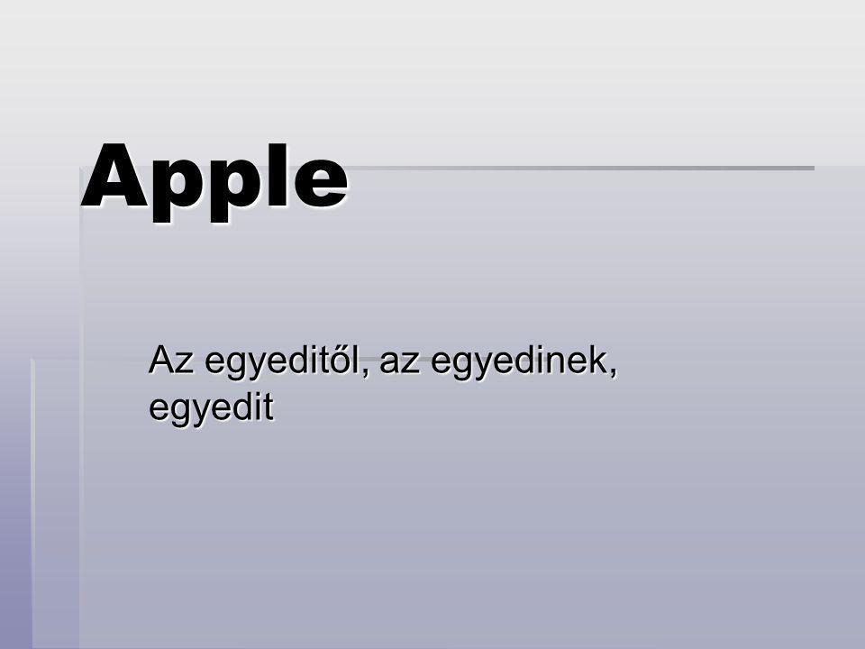 Apple Az egyeditől, az egyedinek, egyedit