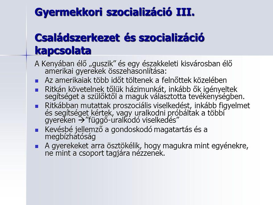 Gyermekkori szocializáció III.