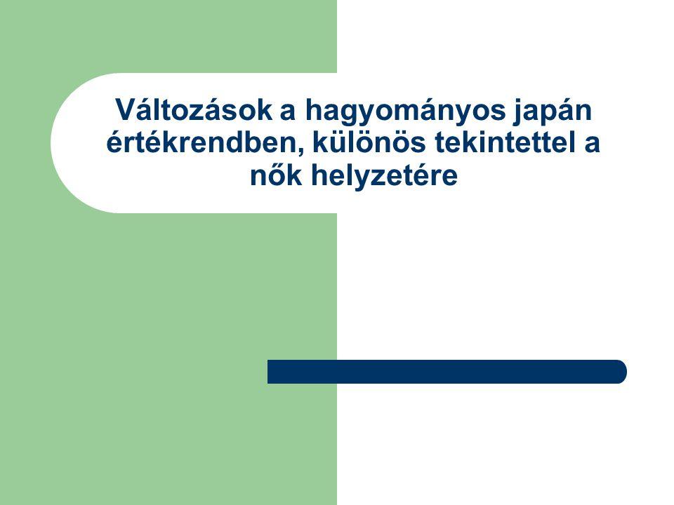 Változások a hagyományos japán értékrendben, különös tekintettel a nők helyzetére