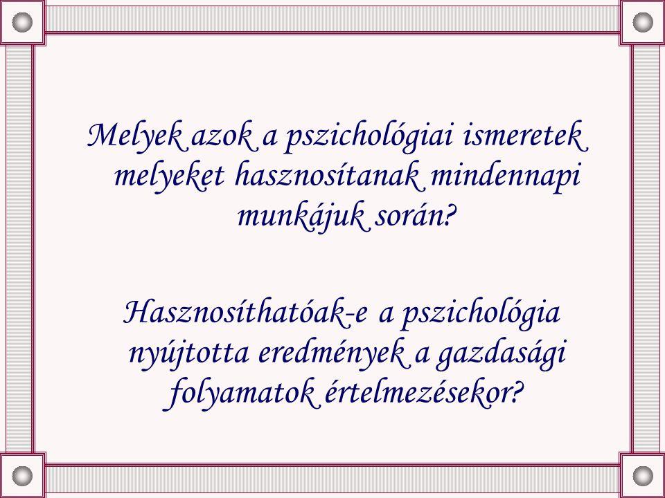 Melyek azok a pszichológiai ismeretek melyeket hasznosítanak mindennapi munkájuk során.