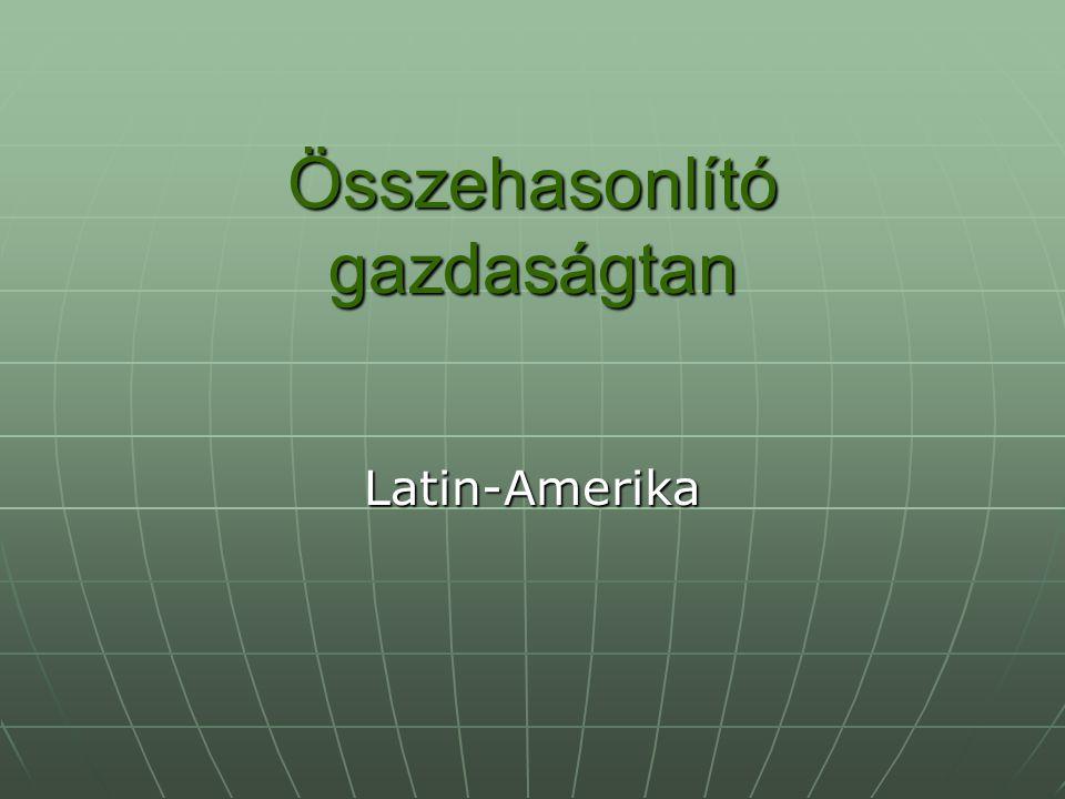 Összehasonlító gazdaságtan Latin-Amerika