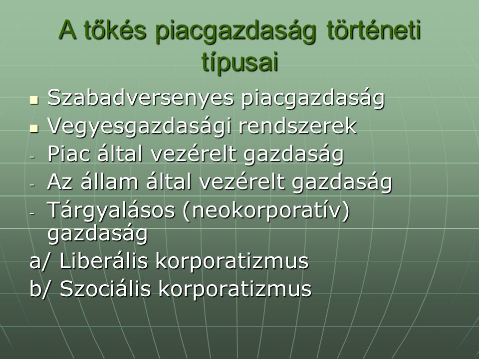 Tárgyalásos, neokorporatív gazdaság A XIX.