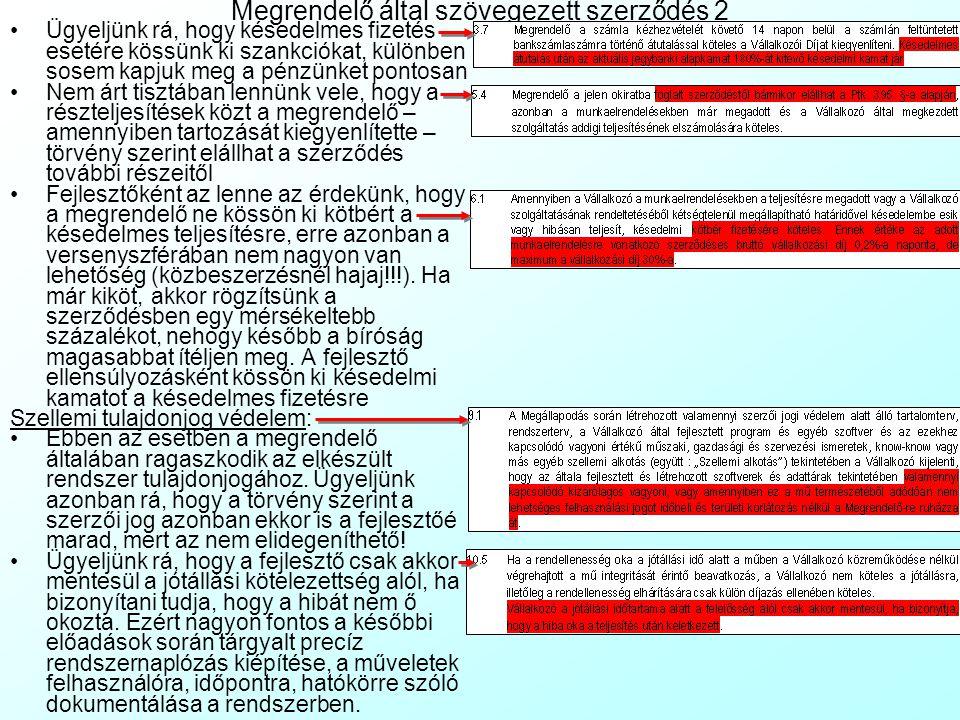 Megrendelő által szövegezett szerződés 1 Részei (ld.: MegrendeloiVallSzerz.doc):MegrendeloiVallSzerz.doc Partner-azonosítási rész: Cégnév, adószám, telephely, képviselő neve, beosztása, elérhetősége Szerződés tárgya: a felek alapvető jogai és kötelezettségei.