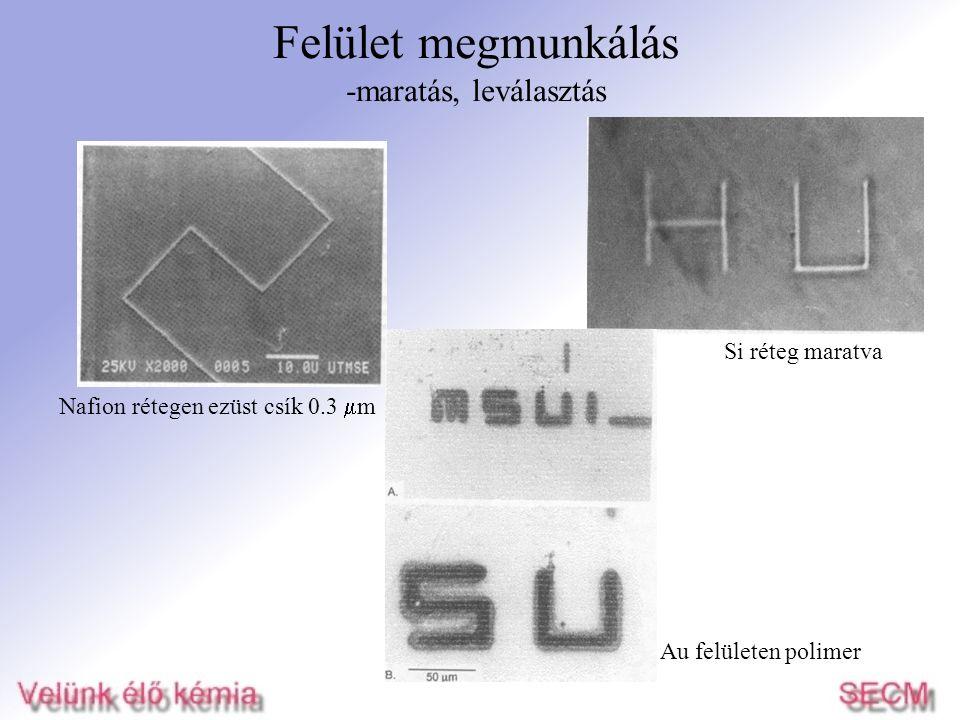 Felület megmunkálás -maratás, leválasztás Nafion rétegen ezüst csík 0.3  m Si réteg maratva Au felületen polimer