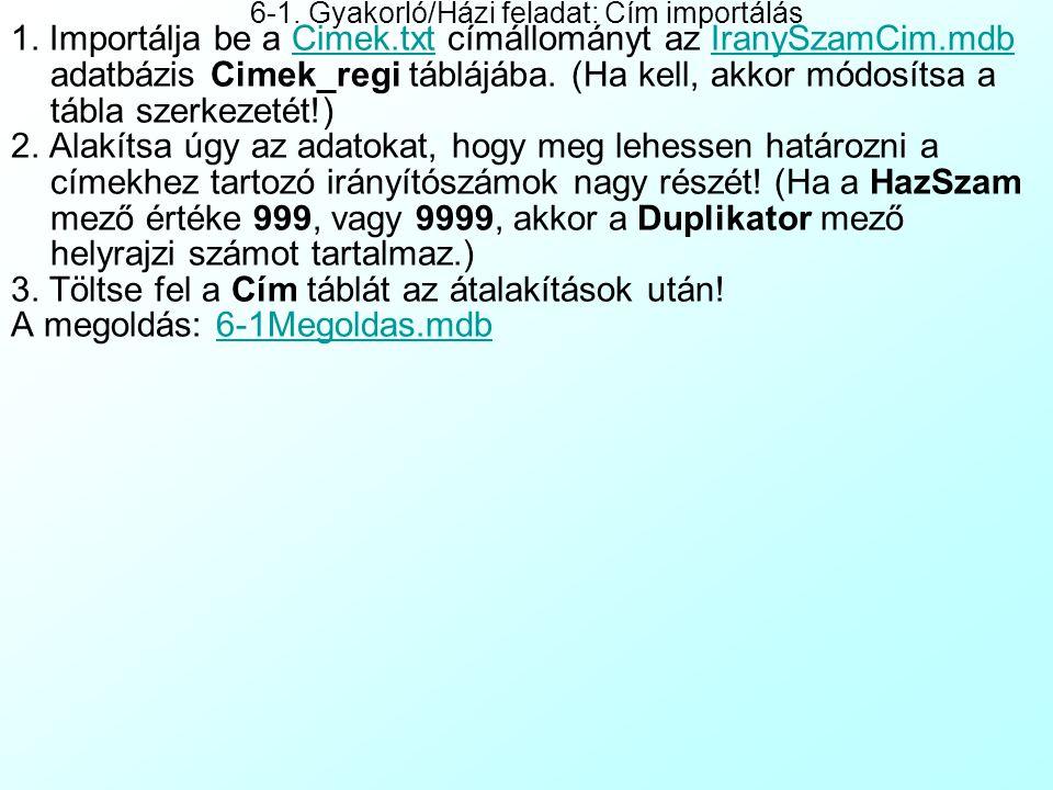 1.Importálja be a Cimek.txt címállományt az IranySzamCim.mdb adatbázis Cimek_regi táblájába.