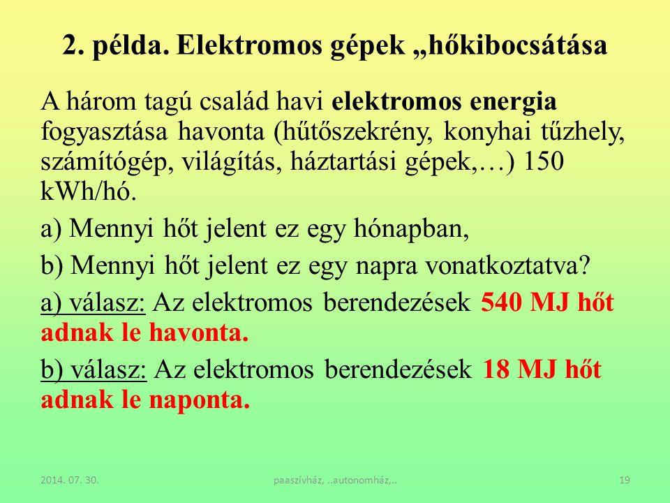 """2014. 07. 30.paaszívház,..autonomház,..19 2. példa. Elektromos gépek """"hőkibocsátása A három tagú család havi elektromos energia fogyasztása havonta (h"""