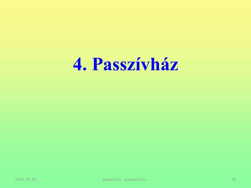 2014. 07. 30.paaszívház,..autonomház,..28 4. Passzívház