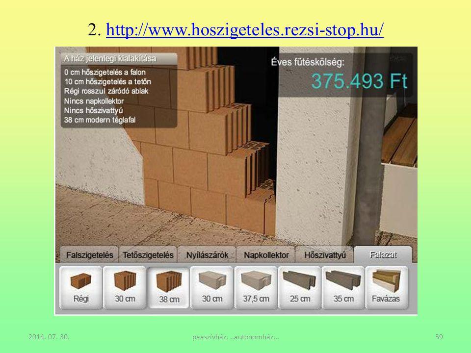 2014. 07. 30.paaszívház,..autonomház,..39 2. http://www.hoszigeteles.rezsi-stop.hu/http://www.hoszigeteles.rezsi-stop.hu/