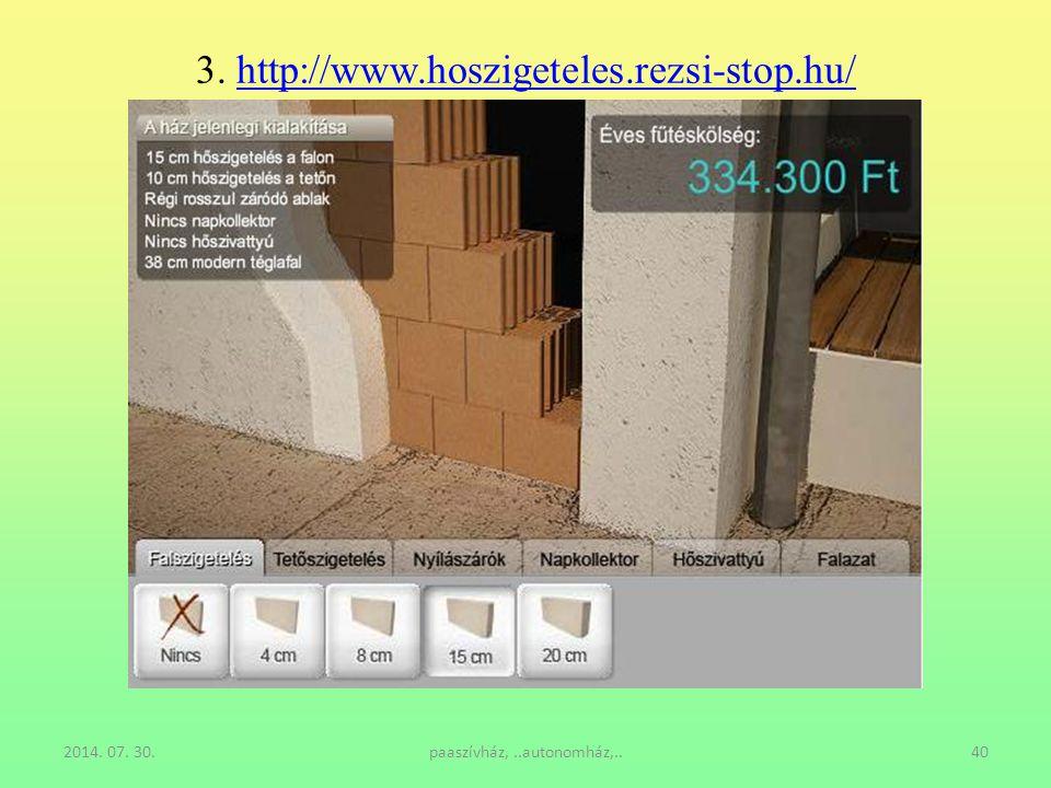 2014. 07. 30.paaszívház,..autonomház,..40 3. http://www.hoszigeteles.rezsi-stop.hu/http://www.hoszigeteles.rezsi-stop.hu/