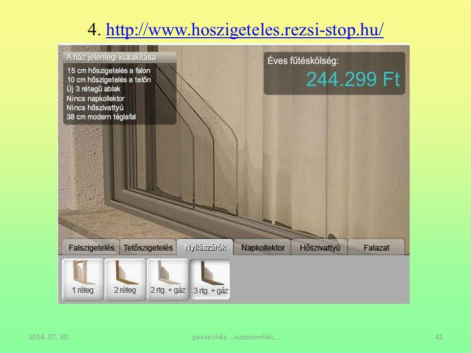 2014. 07. 30.paaszívház,..autonomház,..41 4. http://www.hoszigeteles.rezsi-stop.hu/http://www.hoszigeteles.rezsi-stop.hu/