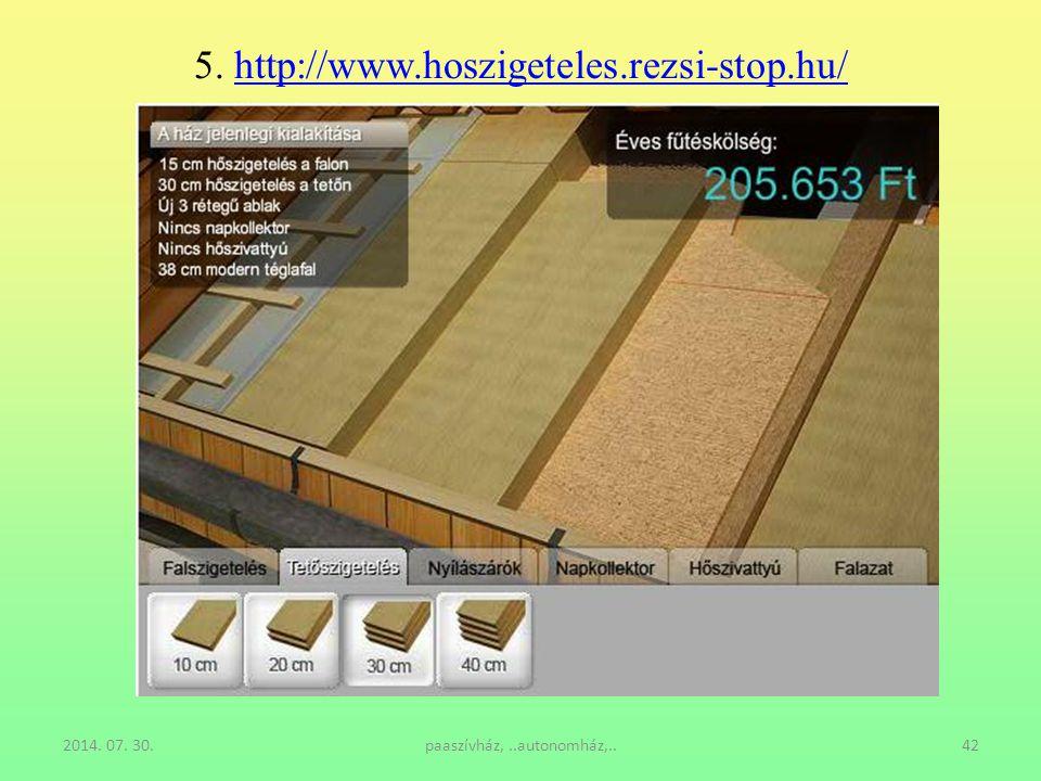 2014. 07. 30.paaszívház,..autonomház,..42 5. http://www.hoszigeteles.rezsi-stop.hu/http://www.hoszigeteles.rezsi-stop.hu/