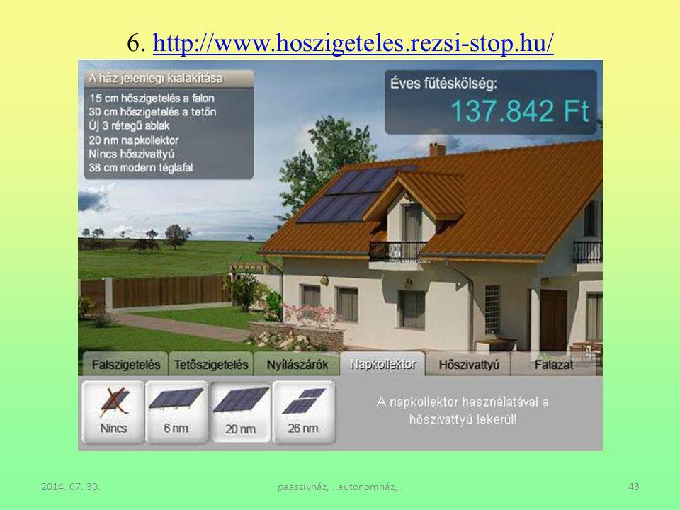 2014. 07. 30.paaszívház,..autonomház,..43 6. http://www.hoszigeteles.rezsi-stop.hu/http://www.hoszigeteles.rezsi-stop.hu/