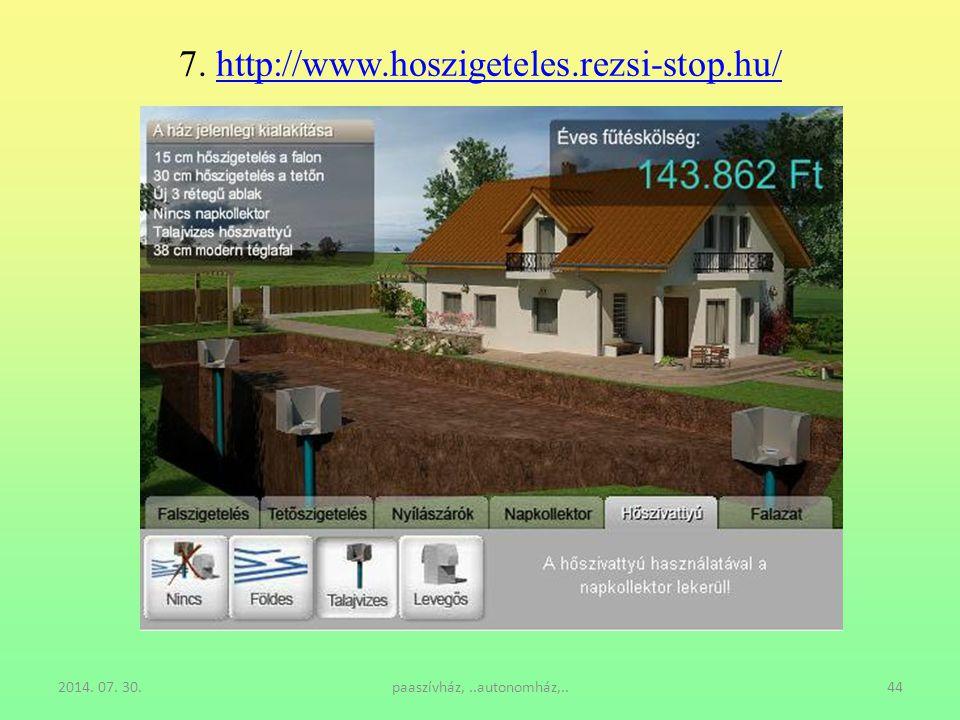 2014. 07. 30.paaszívház,..autonomház,..44 7. http://www.hoszigeteles.rezsi-stop.hu/http://www.hoszigeteles.rezsi-stop.hu/
