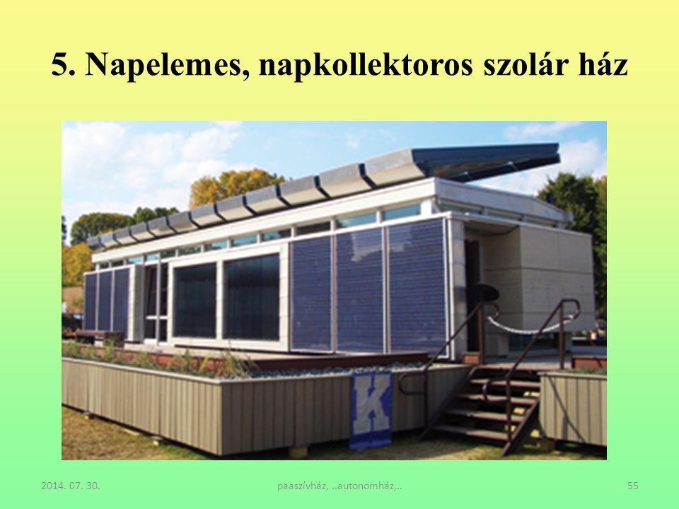 5. Napelemes, napkollektoros szolár ház 2014. 07. 30.paaszívház,..autonomház,..55