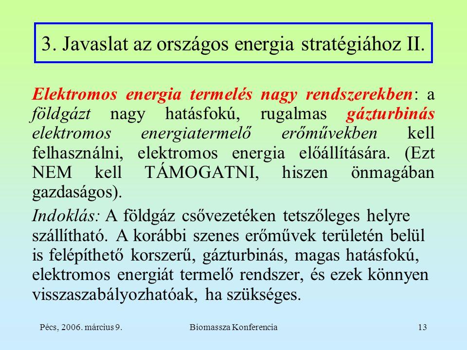 Pécs, 2006. március 9.Biomassza Konferencia13 3. Javaslat az országos energia stratégiához II.