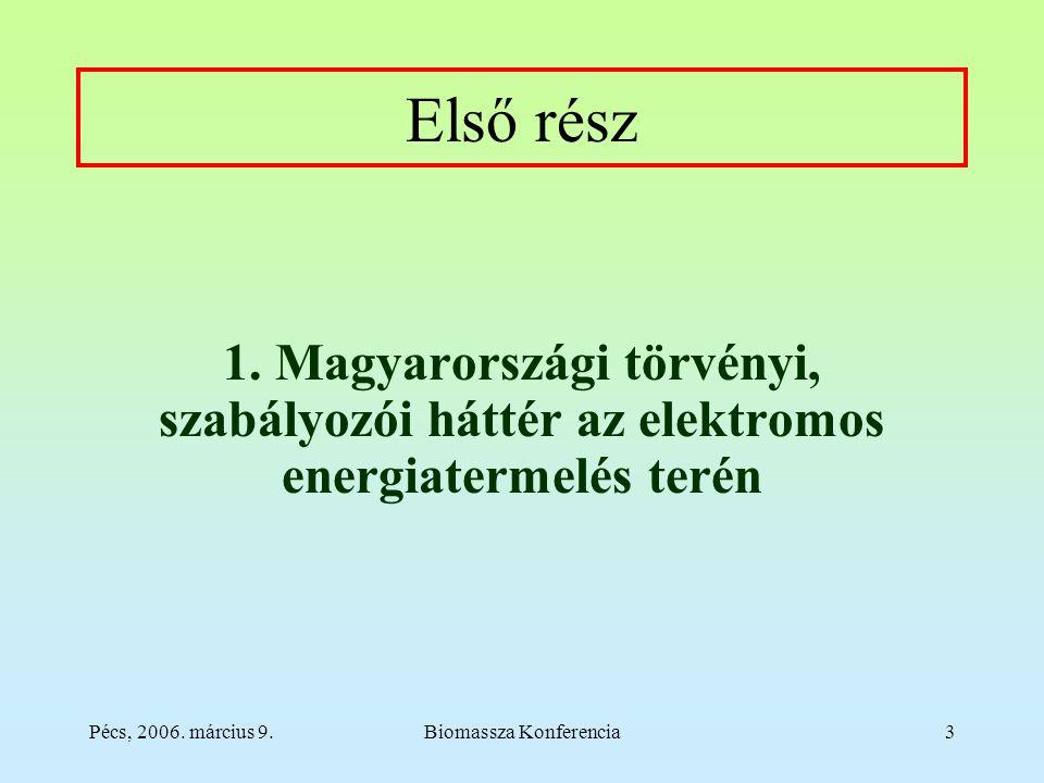 Pécs, 2006. március 9.Biomassza Konferencia3 Első rész 1.