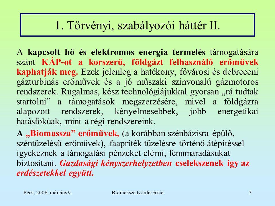 Pécs, 2006. március 9.Biomassza Konferencia5 1. Törvényi, szabályozói háttér II.
