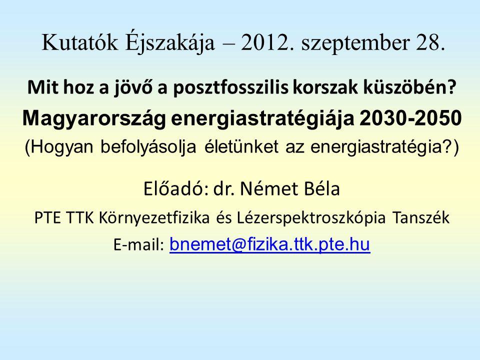 Adatok a Föld, az EU-27 és hazán k energia felhasználására, és fogyasztására 2030-2050-ig